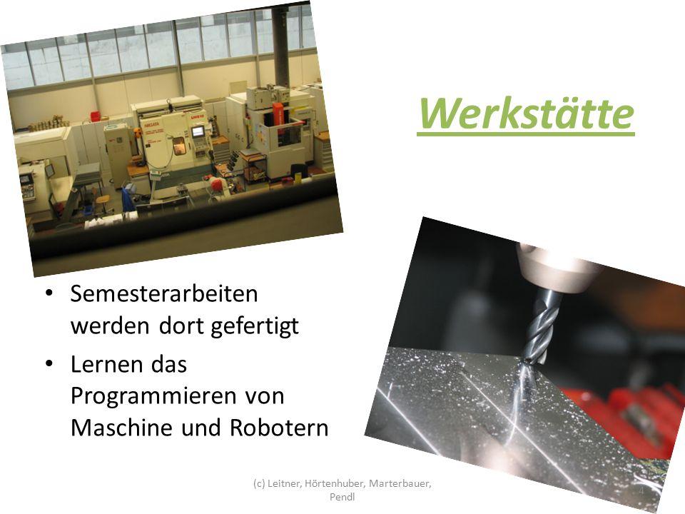 Werkstätte Semesterarbeiten werden dort gefertigt Lernen das Programmieren von Maschine und Robotern 4 (c) Leitner, Hörtenhuber, Marterbauer, Pendl