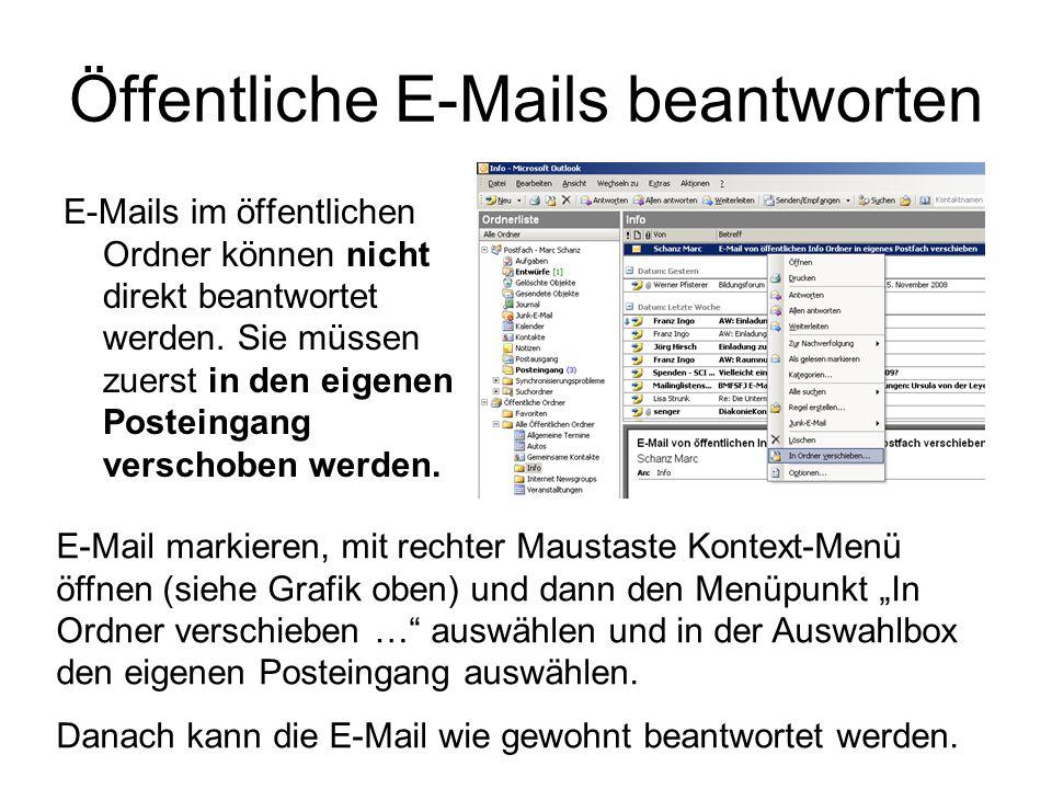 Öffentliche E-Mails beantworten E-Mails im öffentlichen Ordner können nicht direkt beantwortet werden.