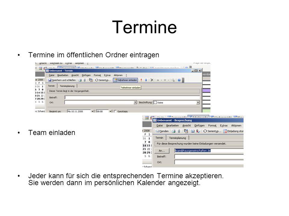 Termine Termine im öffentlichen Ordner eintragen Team einladen Jeder kann für sich die entsprechenden Termine akzeptieren.
