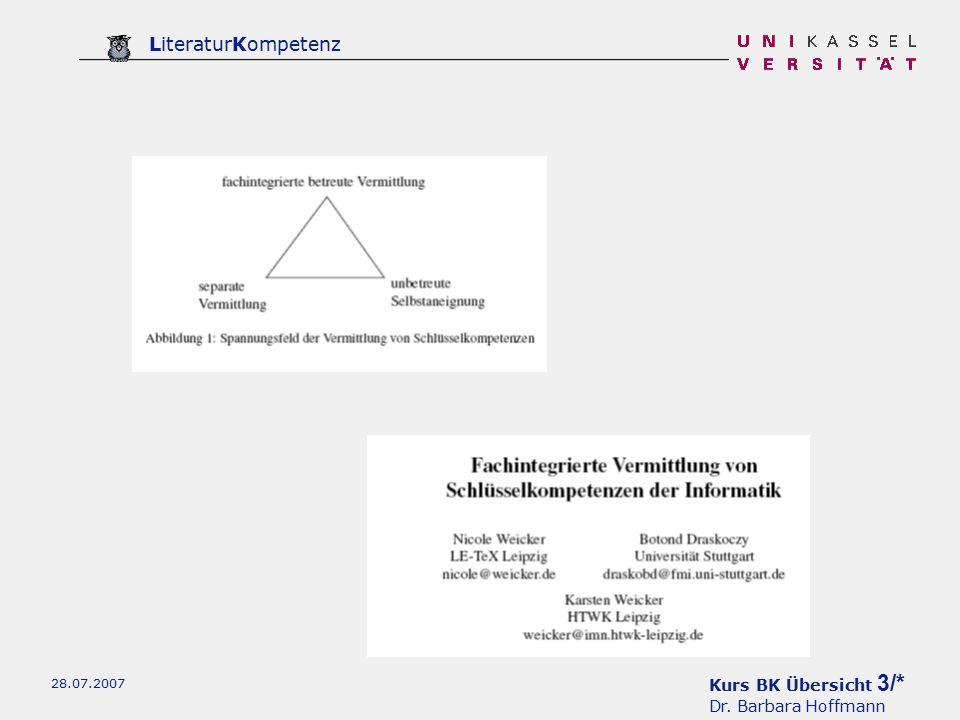 Kurs BK Übersicht 3/* Dr. Barbara Hoffmann LiteraturKompetenz 28.07.2007