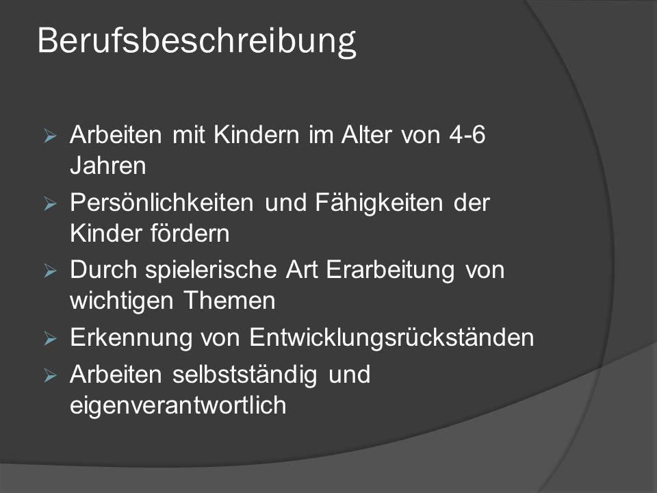 Ausbildung a) 5 Jahre Ausbildung in einer Bildungsanstalt für Kindergartenpädagogik, Voraussetzungen: Reifeprüfung (Matura) b) 2 bzw.
