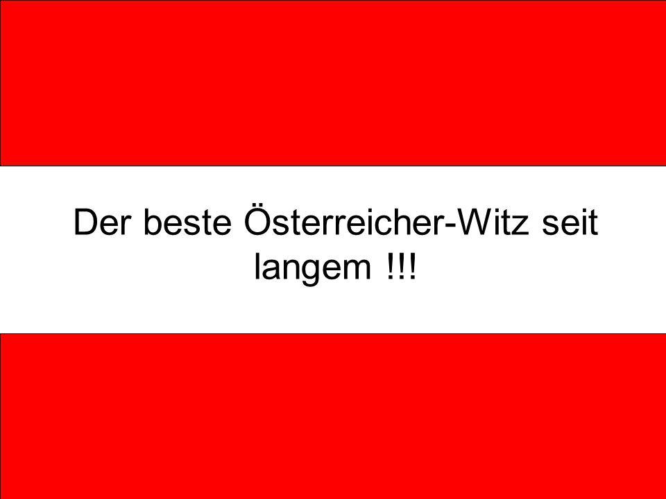 Der beste Österreicher-Witz seit langem !!!