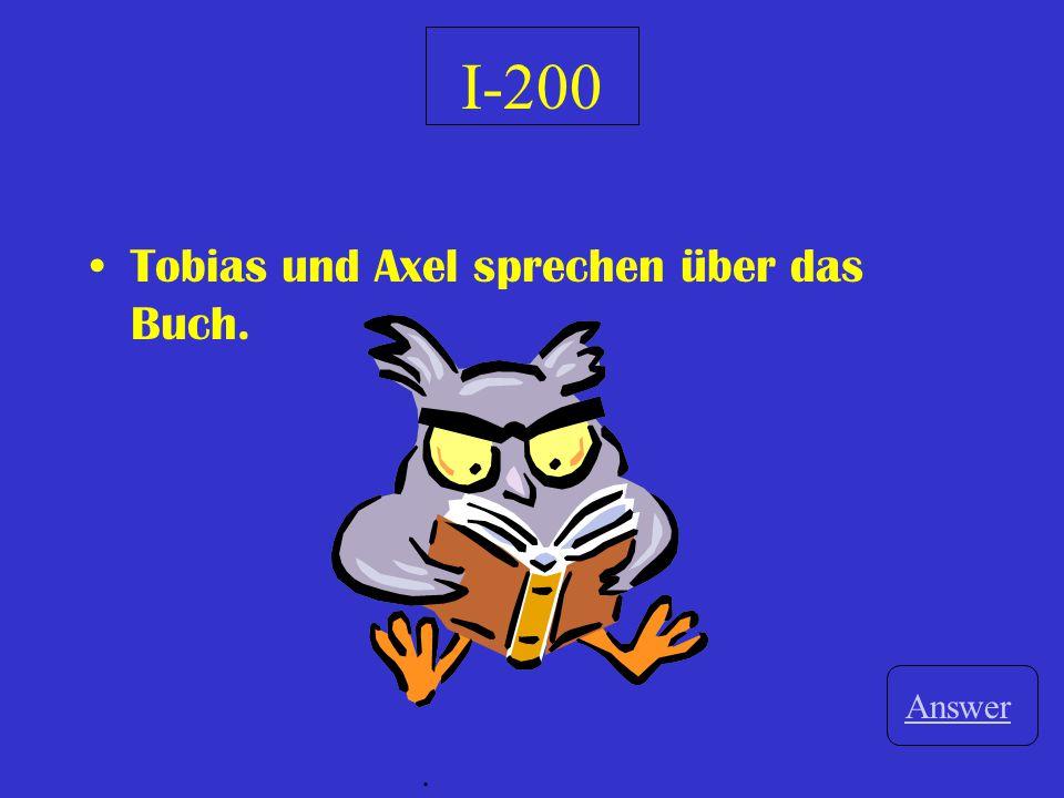 I-200 Tobias und Axel sprechen über das Buch. Answer.