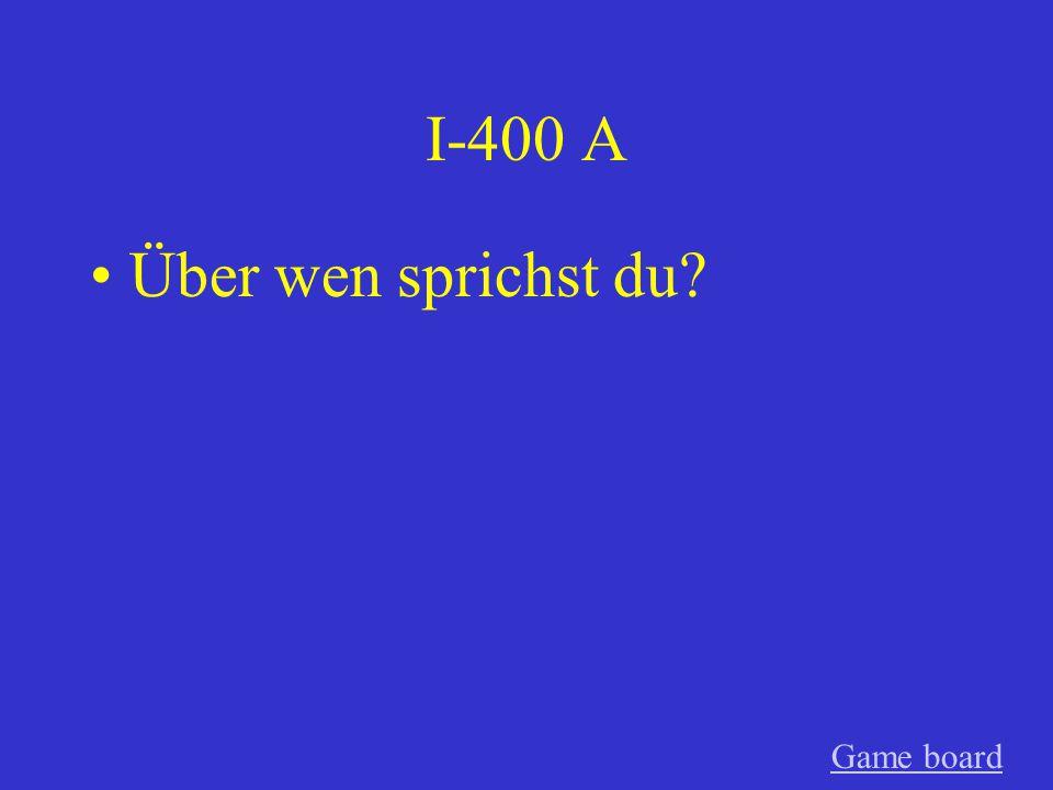 I-300 A Wofür interessiert ihr euch? GameGame board