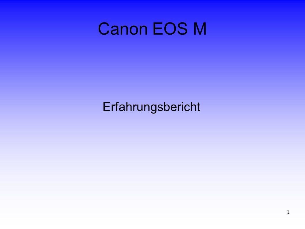 1 Canon EOS M Erfahrungsbericht
