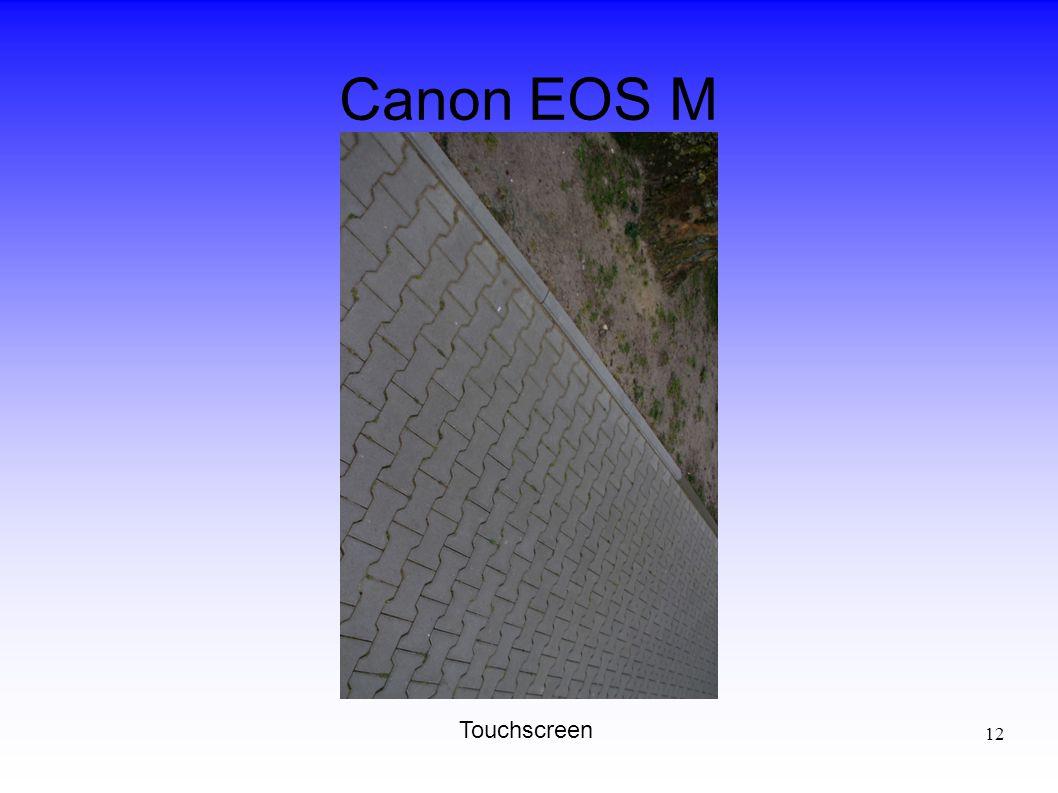 12 Canon EOS M Touchscreen
