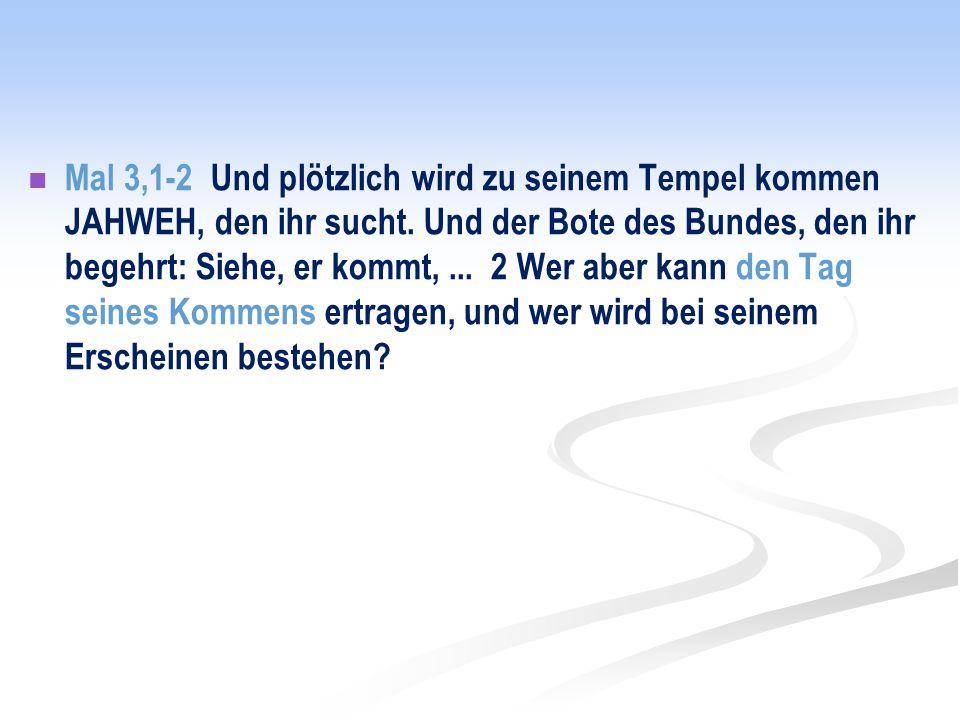 """Der endzeitliche Tag Jahwehs (AT) Mal 3,16-21: """".."""