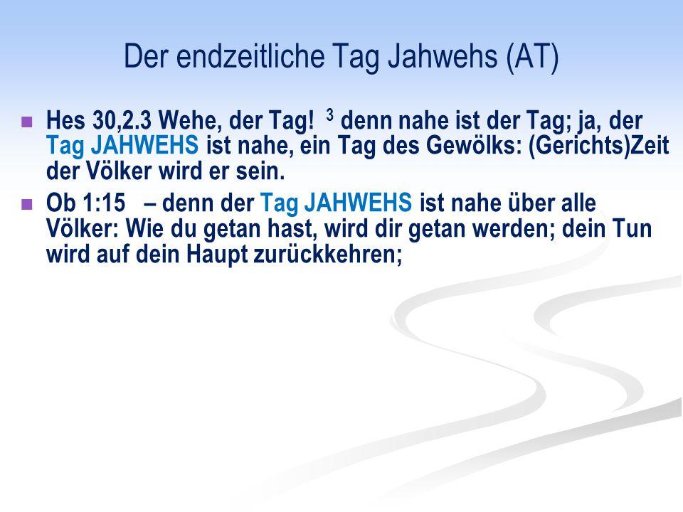 Der endzeitliche Tag Jahwehs (AT) Jer 30:5-9..