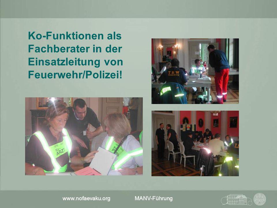 www.nofaevaku.org MANV-Führung Ko-Funktionen als Fachberater in der Einsatzleitung von Feuerwehr/Polizei!