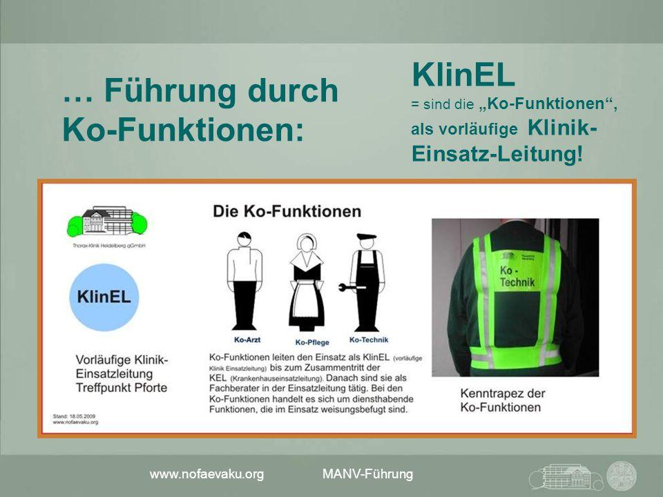 """www.nofaevaku.org MANV-Führung KlinEL = sind die """"Ko-Funktionen"""", als vorläufige Klinik- Einsatz-Leitung! … Führung durch Ko-Funktionen:"""