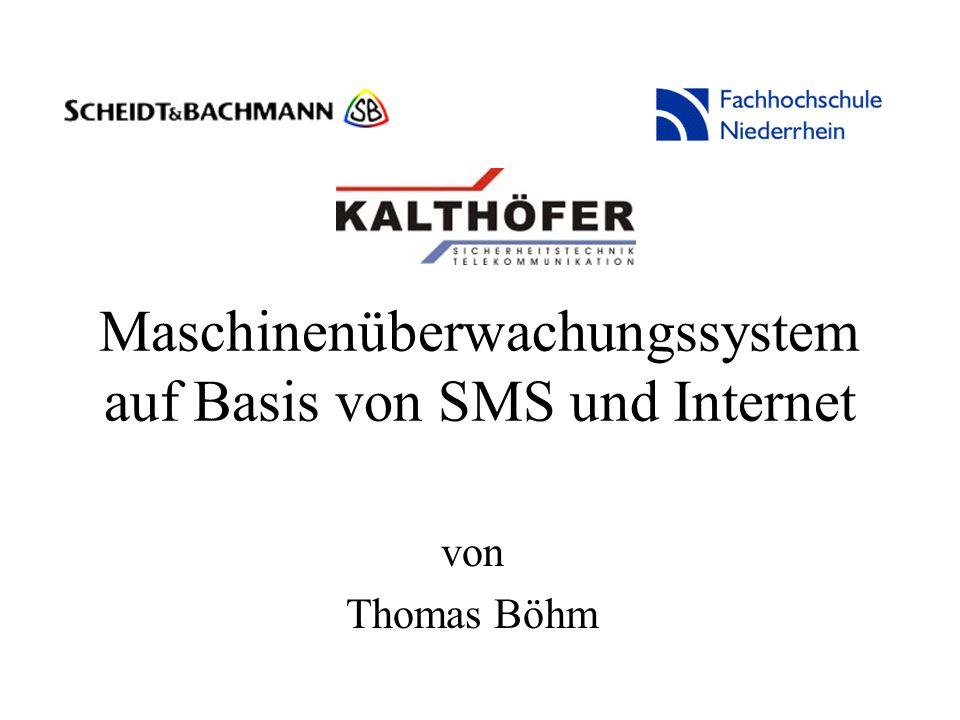 Maschinenüberwachungssystem auf Basis von SMS und Internet von Thomas Böhm