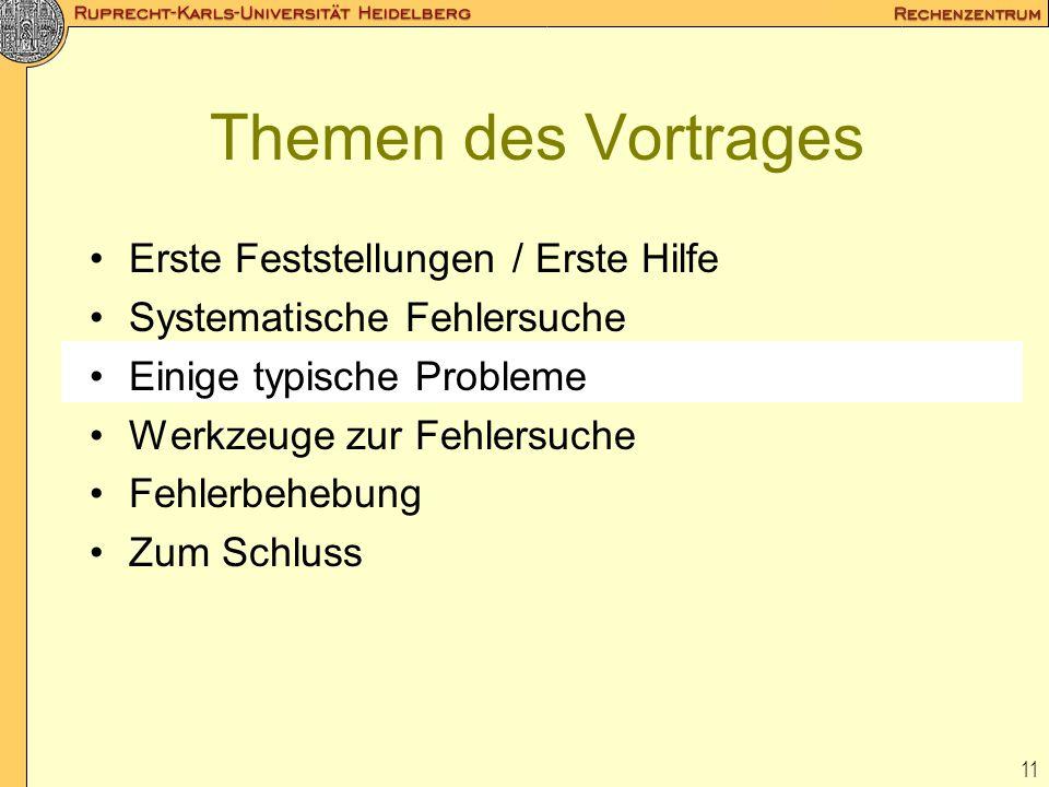 11 Themen des Vortrages Erste Feststellungen / Erste Hilfe Systematische Fehlersuche Einige typische Probleme Werkzeuge zur Fehlersuche Fehlerbehebung