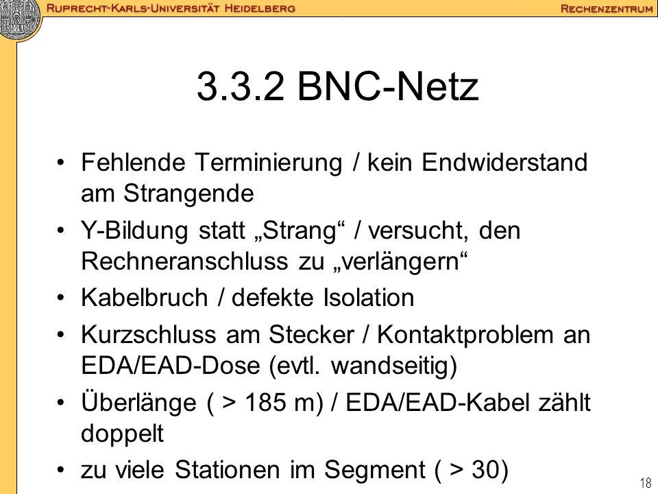 """18 3.3.2 BNC-Netz Fehlende Terminierung / kein Endwiderstand am Strangende Y-Bildung statt """"Strang"""" / versucht, den Rechneranschluss zu """"verlängern"""" K"""