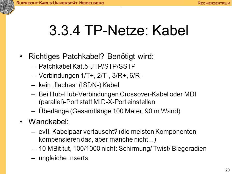 """20 3.3.4 TP-Netze: Kabel Richtiges Patchkabel? Benötigt wird: –Patchkabel Kat.5 UTP/STP/SSTP –Verbindungen 1/T+, 2/T-, 3/R+, 6/R- –kein """"flaches"""" (ISD"""