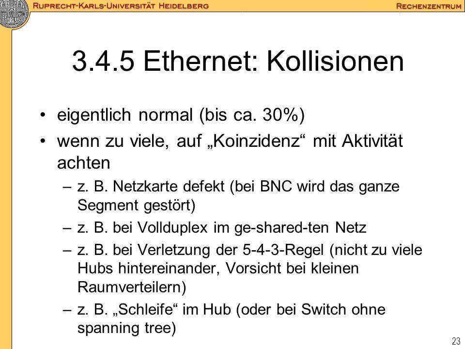 """23 3.4.5 Ethernet: Kollisionen eigentlich normal (bis ca. 30%) wenn zu viele, auf """"Koinzidenz"""" mit Aktivität achten –z. B. Netzkarte defekt (bei BNC w"""