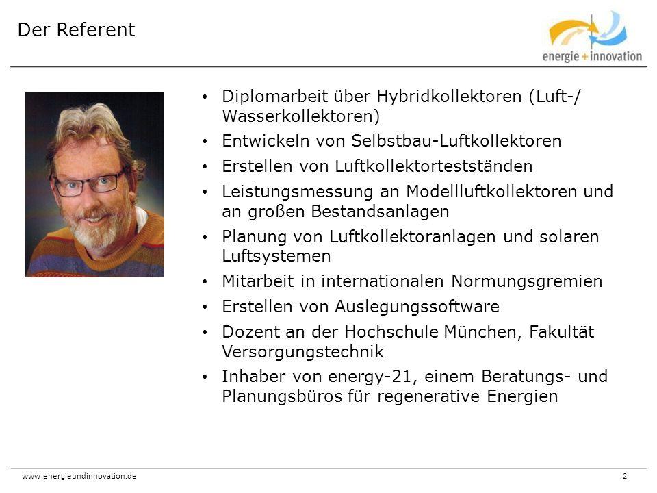 www.energieundinnovation.de2 Der Referent Diplomarbeit über Hybridkollektoren (Luft-/ Wasserkollektoren) Entwickeln von Selbstbau-Luftkollektoren Erst