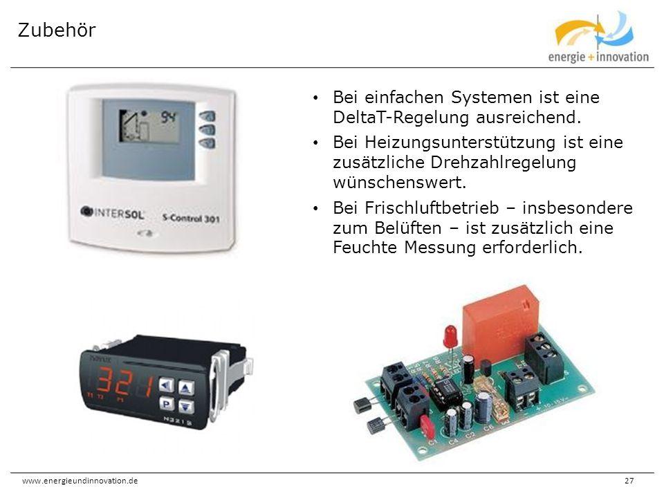 www.energieundinnovation.de27 Zubehör Bei einfachen Systemen ist eine DeltaT-Regelung ausreichend. Bei Heizungsunterstützung ist eine zusätzliche Dreh