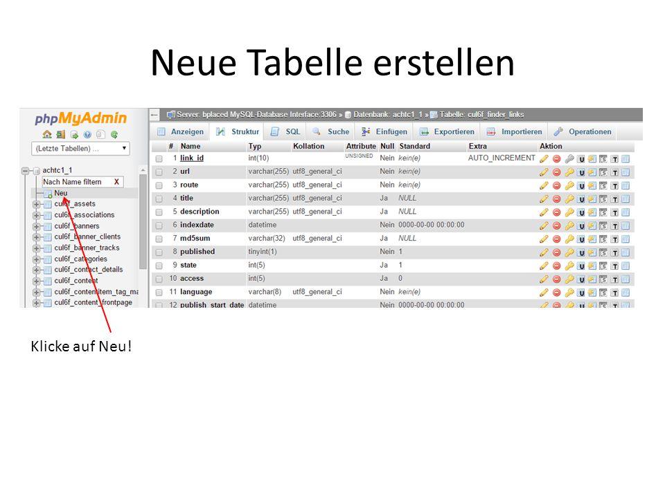 Neue Tabelle erstellen Klicke auf Neu!