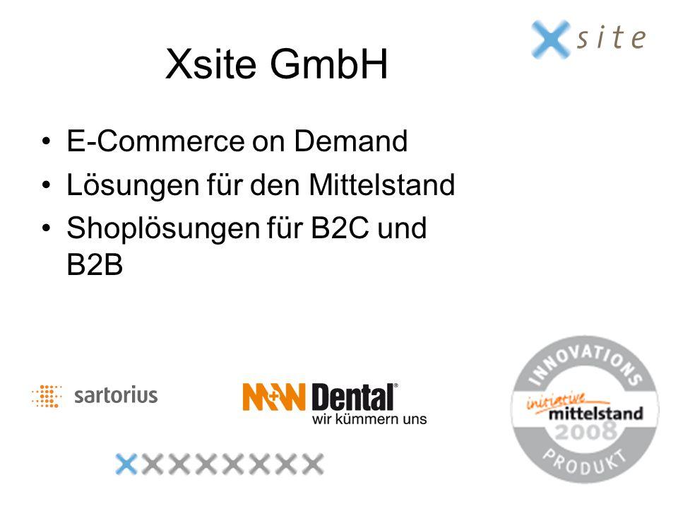 Xsite GmbH E-Commerce on Demand Lösungen für den Mittelstand Shoplösungen für B2C und B2B