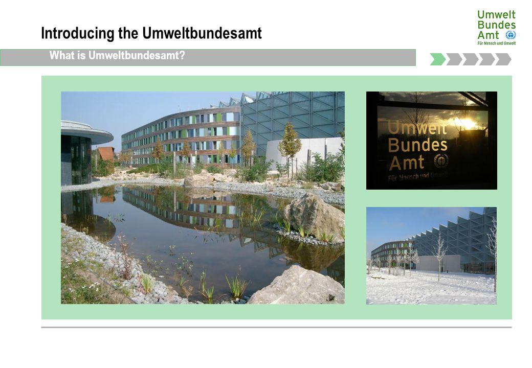 Präsidialbereich Introducing the Umweltbundesamt What is Umweltbundesamt