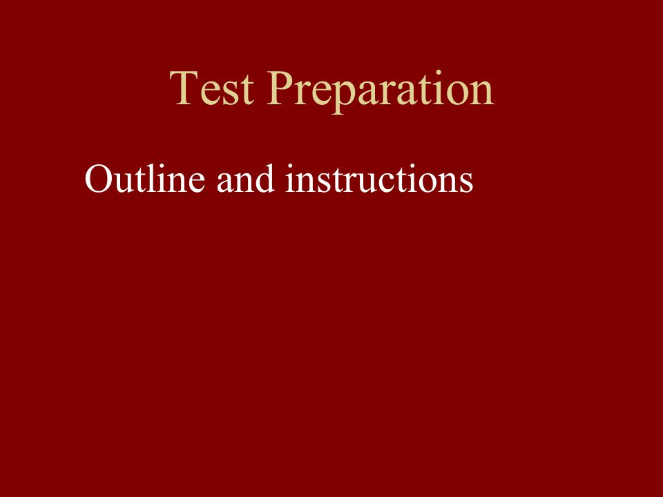 Test Preparation Outline and instructions