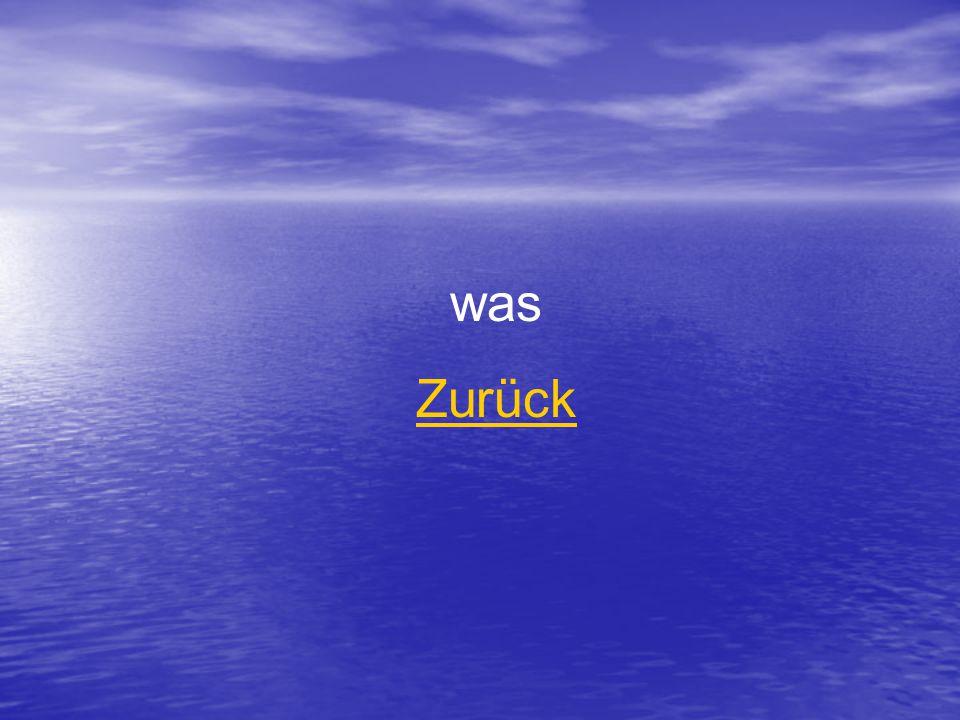 was Zurück