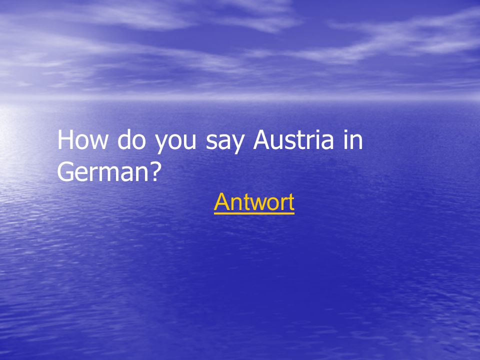 How do you say Austria in German Antwort
