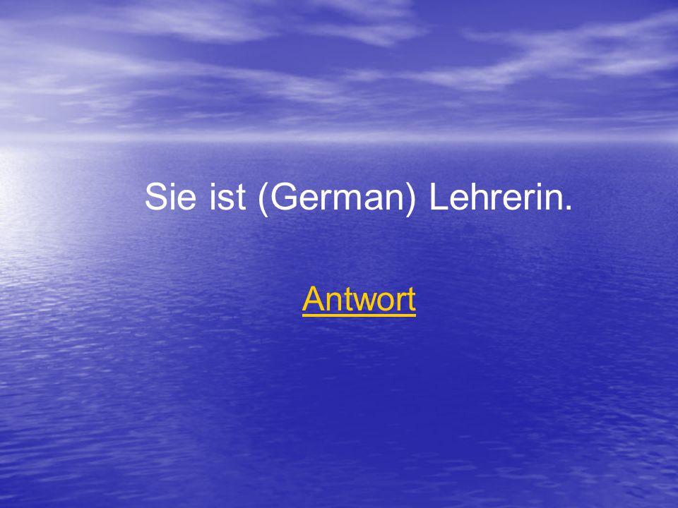 Antwort Sie ist (German) Lehrerin.