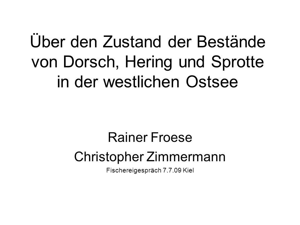 Über den Zustand der Bestände von Dorsch, Hering und Sprotte in der westlichen Ostsee Rainer Froese Christopher Zimmermann Fischereigespräch 7.7.09 Kiel