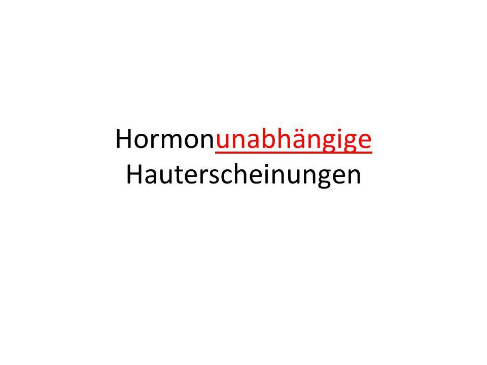 Hormonunabhängige Hauterscheinungen