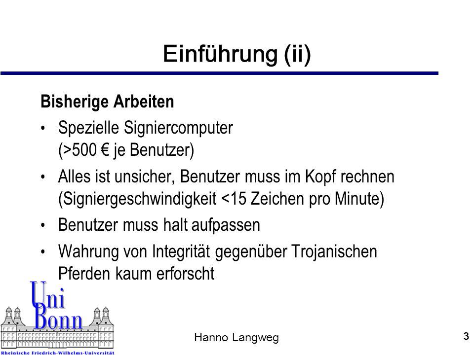 Hanno Langweg 4 Signieren schematisch Daten Signier- software Chipkarte Signatur Internet Hoher SchutzGeringer Schutz Angreifbar durch Trojanische Pferde