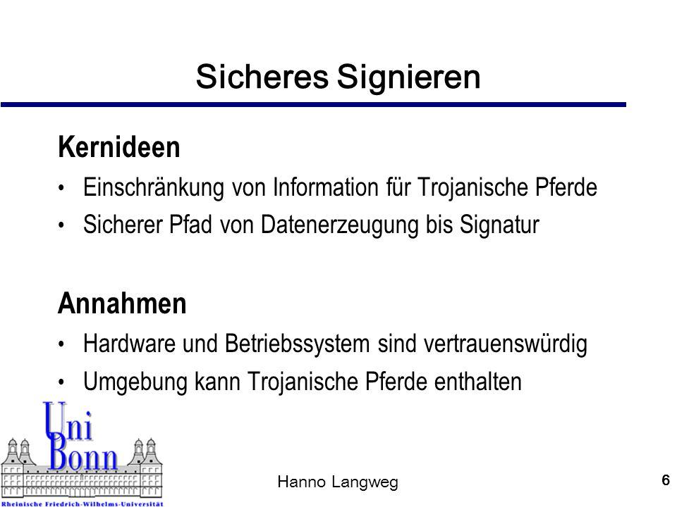 Hanno Langweg 7 Einschränkung von Informationen Entkopplung von Datenerzeugung und Signaturerstellung, z.B.