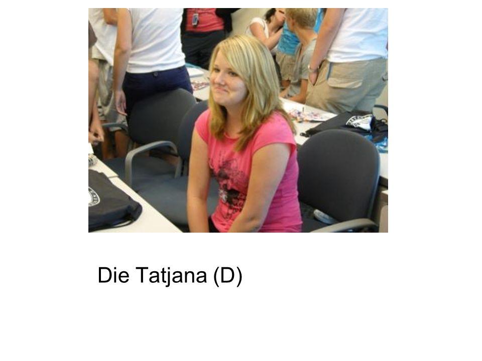 Die Tatjana (D)