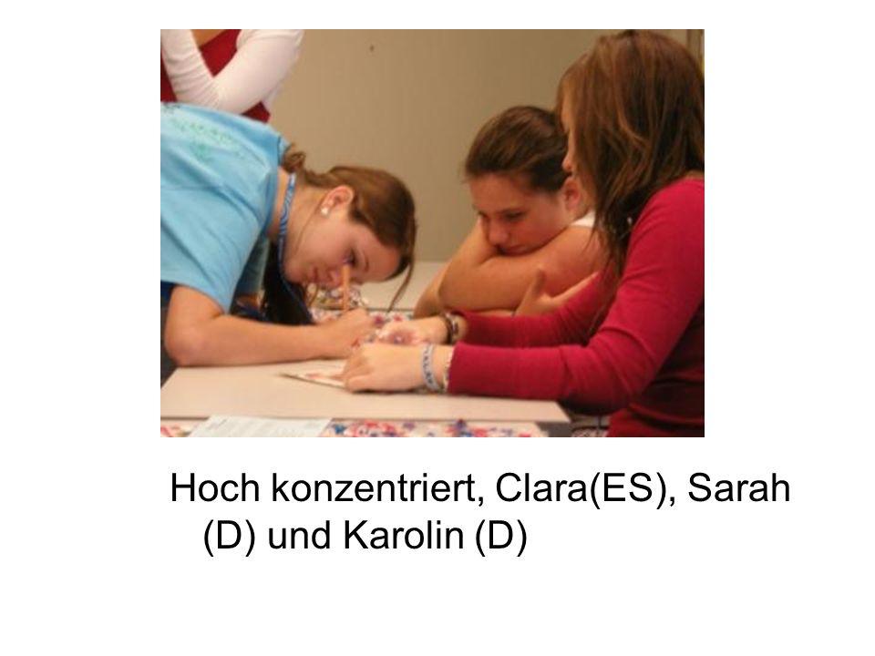 Hoch konzentriert, Clara(ES), Sarah (D) und Karolin (D)
