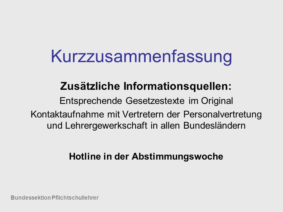 Kurzzusammenfassung Zusätzliche Informationsquellen: Entsprechende Gesetzestexte im Original Kontaktaufnahme mit Vertretern der Personalvertretung und
