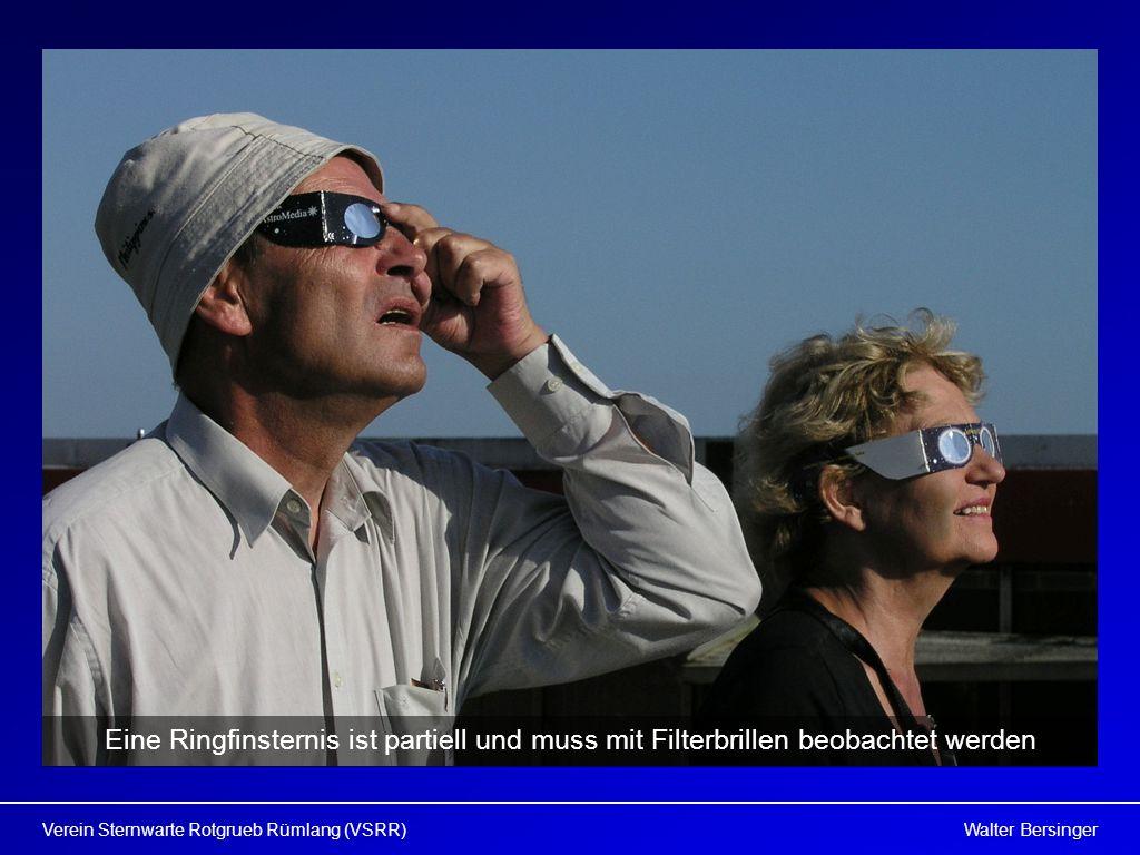 Walter BersingerVerein Sternwarte Rotgrueb Rümlang (VSRR) Eine Ringfinsternis ist partiell und muss mit Filterbrillen beobachtet werden