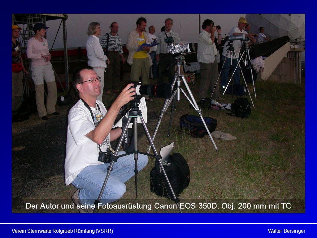 Walter BersingerVerein Sternwarte Rotgrueb Rümlang (VSRR) Der Autor und seine Fotoausrüstung Canon EOS 350D, Obj.