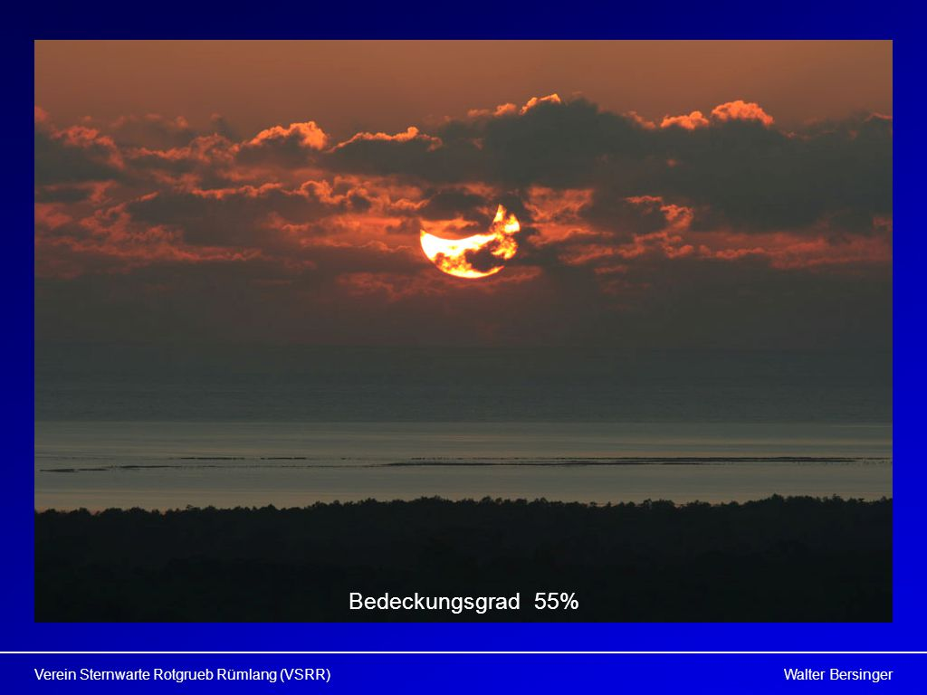 Walter BersingerVerein Sternwarte Rotgrueb Rümlang (VSRR) Bedeckungsgrad 55%