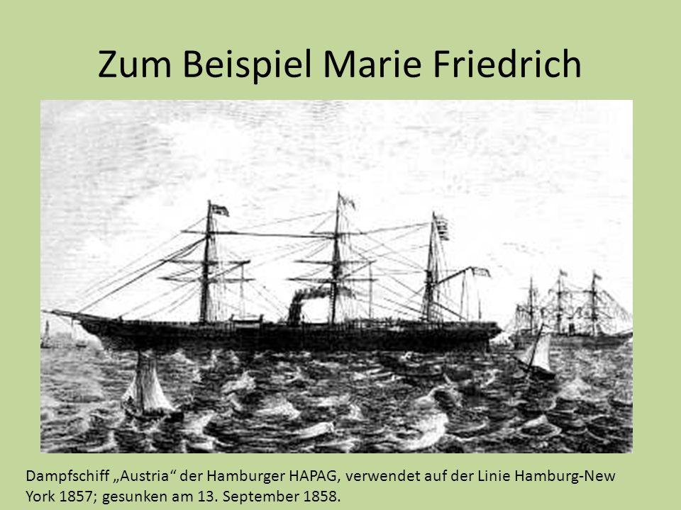 """Zum Beispiel Marie Friedrich Dampfschiff """"Austria"""" der Hamburger HAPAG, verwendet auf der Linie Hamburg-New York 1857; gesunken am 13. September 1858."""