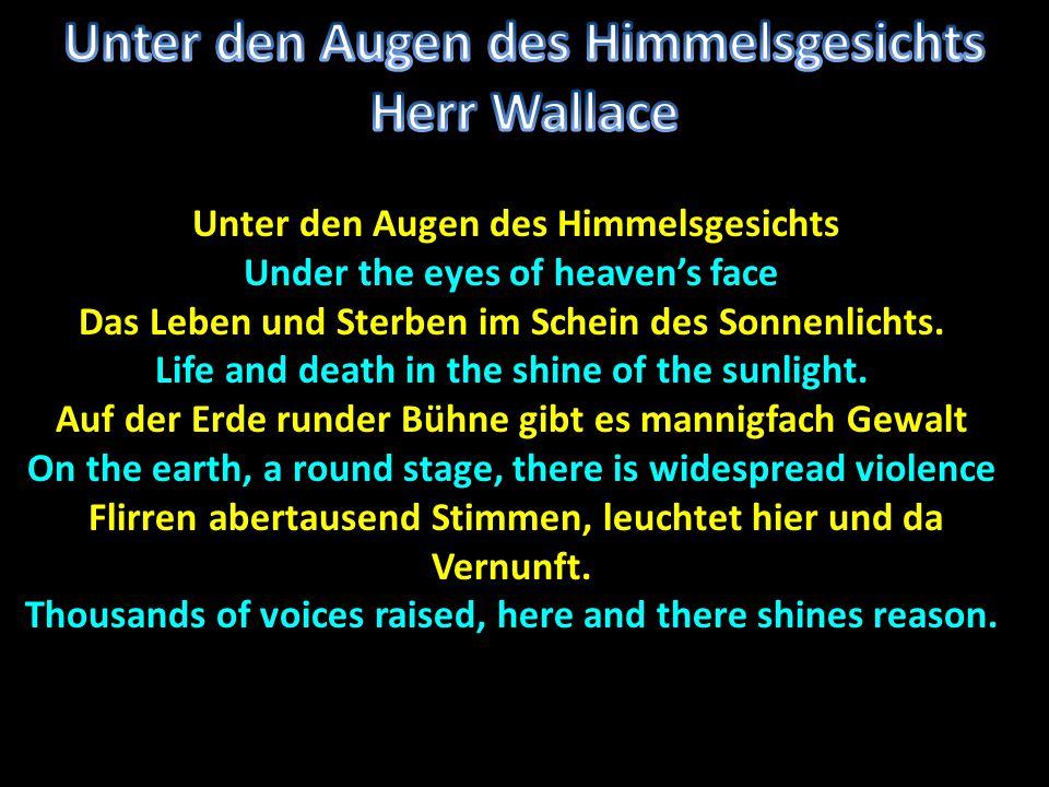 Unter den Augen des Himmelsgesichts Unter den Augen des Himmelsgesichts Under the eyes of heaven's face Das Leben und Sterben im Schein des Sonnenlichts.