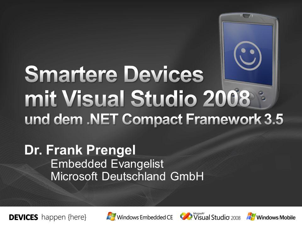 Markt & Infrastruktur Deviceentwicklung & Microsoft: Was bisher passierte Visual Studio 2008 for Devices Wermutstropfen Neue Möglichkeiten.NET Compact Framework 3.5 SQL Server Compact Edition 3.5