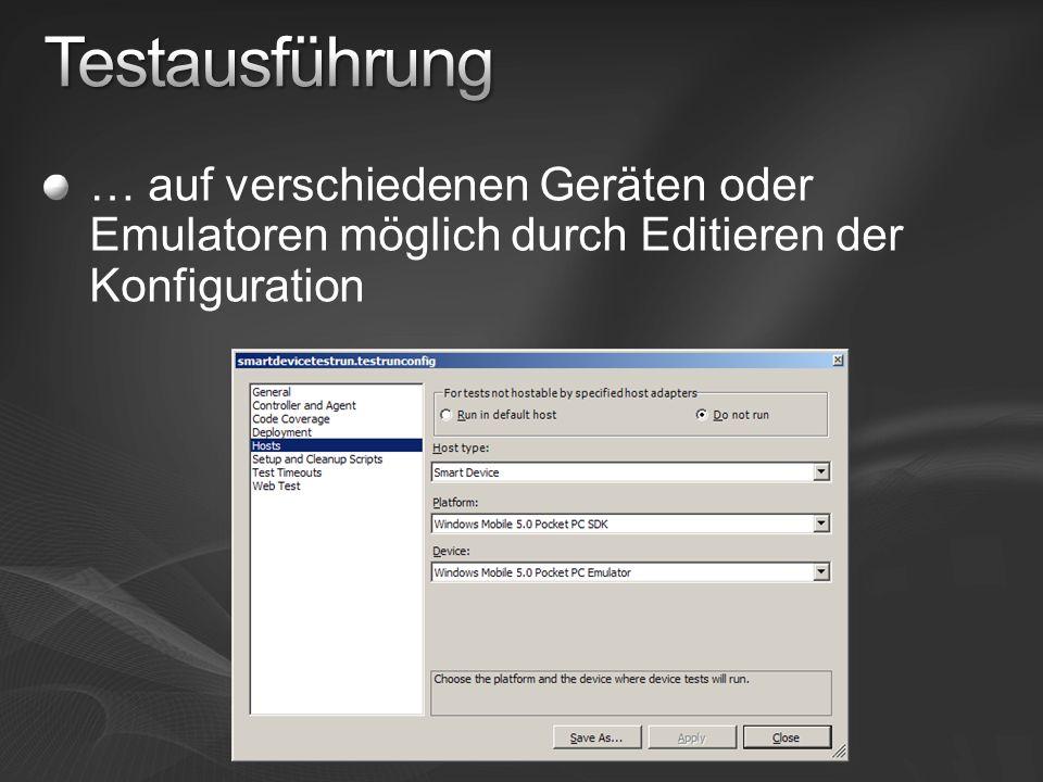 … auf verschiedenen Geräten oder Emulatoren möglich durch Editieren der Konfiguration