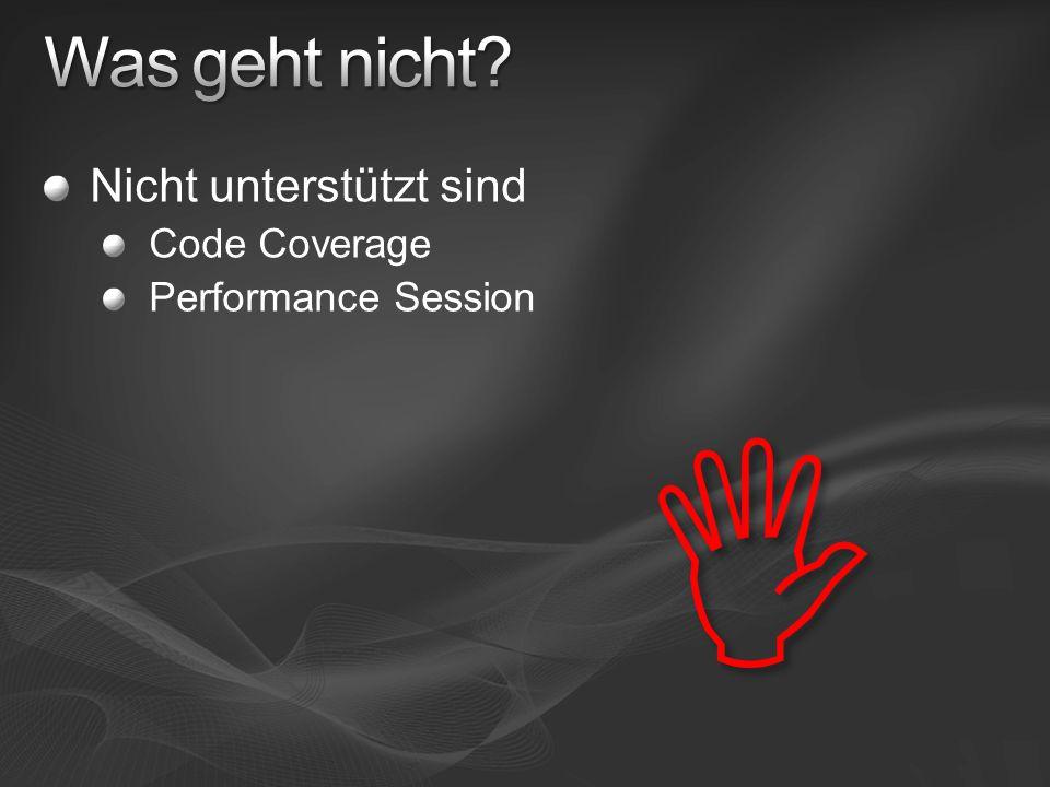 Nicht unterstützt sind Code Coverage Performance Session 