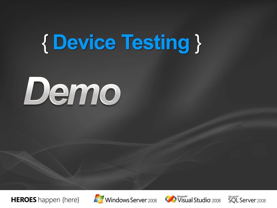 { Device Testing }