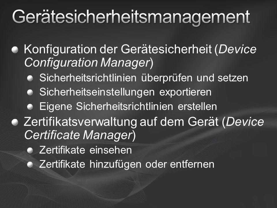 Konfiguration der Gerätesicherheit (Device Configuration Manager) Sicherheitsrichtlinien überprüfen und setzen Sicherheitseinstellungen exportieren Ei