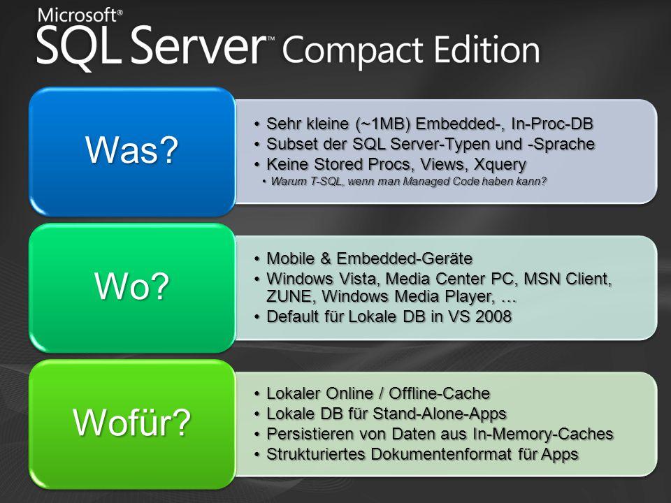 Sehr kleine (~1MB) Embedded-, In-Proc-DBSehr kleine (~1MB) Embedded-, In-Proc-DB Subset der SQL Server-Typen und -SpracheSubset der SQL Server-Typen u