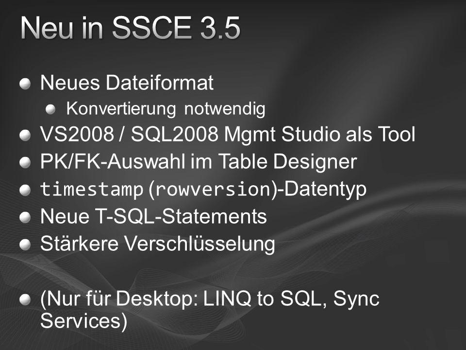 Neues Dateiformat Konvertierung notwendig VS2008 / SQL2008 Mgmt Studio als Tool PK/FK-Auswahl im Table Designer timestamp ( rowversion )-Datentyp Neue