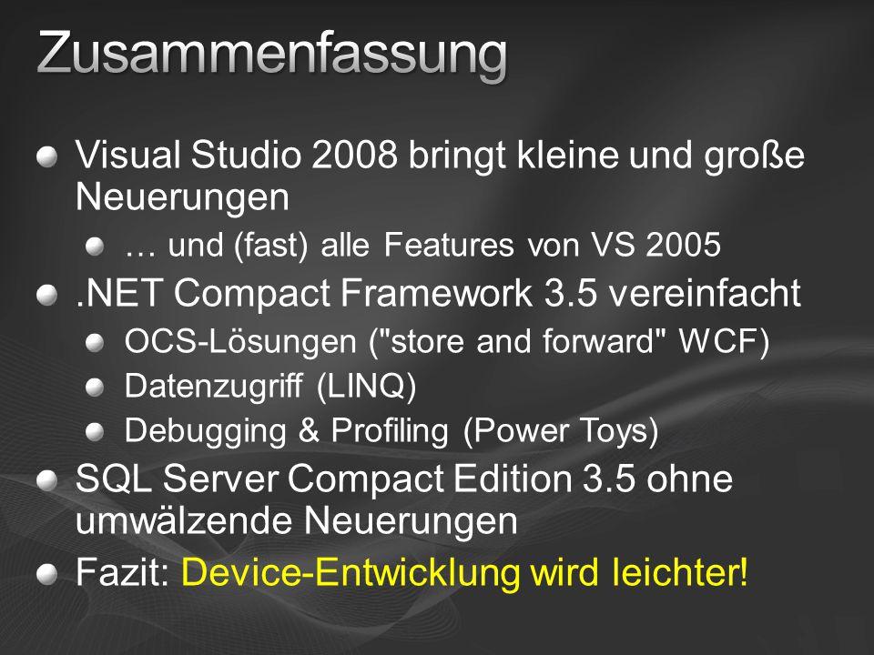 Visual Studio 2008 bringt kleine und große Neuerungen … und (fast) alle Features von VS 2005.NET Compact Framework 3.5 vereinfacht OCS-Lösungen (