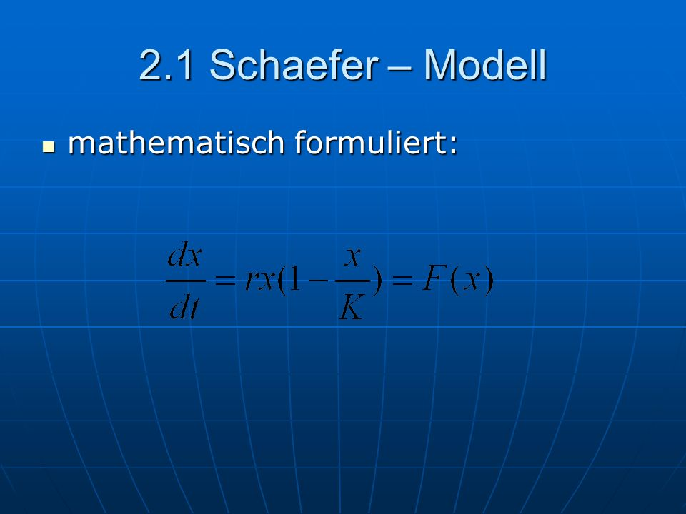 2.1 Schaefer – Modell mathematisch formuliert: mathematisch formuliert: