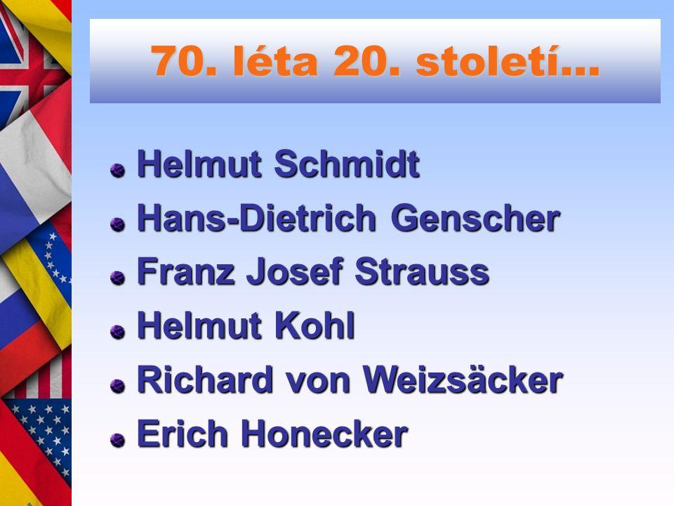 Do současnosti Roman Herzog Johannes Rau Gerhard Schröder Angela Merkel Horst Köhler Christian Wulff